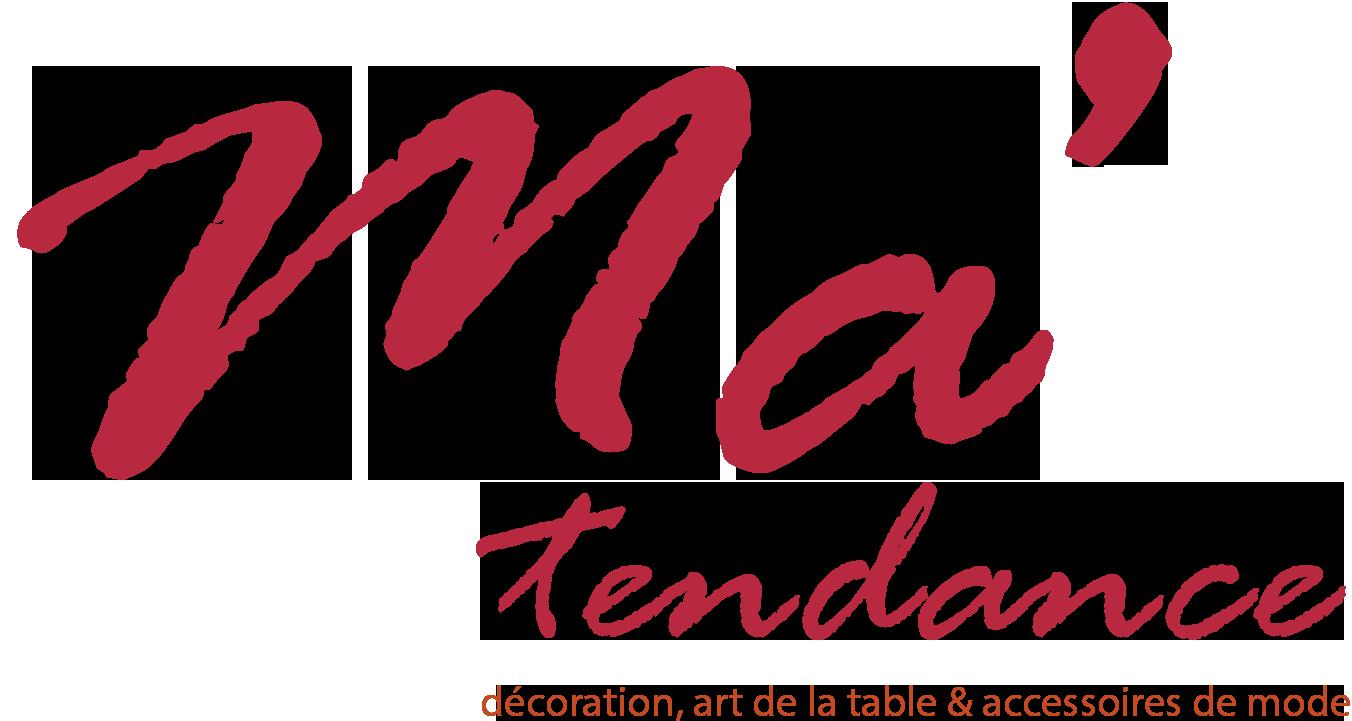 Ma'Tendance - Décoration Intérieure, Art de la Table, Accessoires de Mode